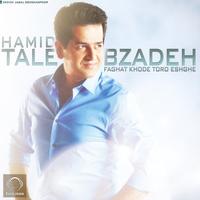 Hamid Talebzadeh - 'Faghat Khode Toro Eshghe'