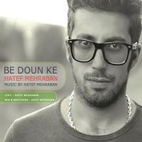 Hatef Mehraban - 'Be Doun Ke'