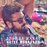 Hatef Mehraban - 'Bego Ba Mani'