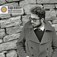 Hatef Mehraban - 'Far Away'