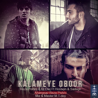 Ho3ein & Sadegh - 'Kalameye Oboor (Ft Reza Pishro & Owj)'
