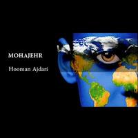 Hooman Ajdari - 'Mohajer'