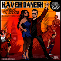 Kaveh Danesh - 'Darband Ya London'