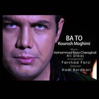 Kourosh Moghimi - 'Ba To'