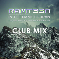 Kourosh Rezvani Far - 'Be Name Iran (Ramteen Club Mix)'