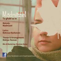 Madmazel - 'Ta Ghabl Az In'