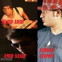 Majid Adib - 'Alaki (Ft Amir Nasir & Ashkan)'