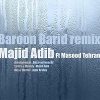 Majid Adib - 'Baroon Barid (Remix) (Ft Masood Tehrani)'