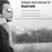 Majid Adib - 'Eshghe Man Baraye To'
