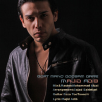 Majid Adib - 'Goft Mano Doosam Dare'