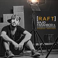 Majid Farahbod - 'Raft (Ft Houman Azma & Alishmas)'