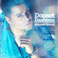 Masoud Saeedi - 'Dooset Dashtam'