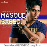 Masoud Saeedi - 'Amma Rafi To (Remix)'