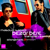 Masoud Saeedi - 'Bezar Bere (Ft Kianoush Saeedi)'