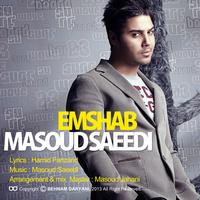 Masoud Saeedi - 'Emshab'