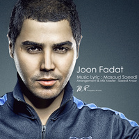Masoud Saeedi - 'Joon Fadat'