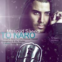 Masoud Saeedi - 'To Naro'