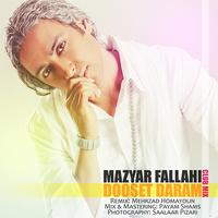 Mazyar Fallahi - 'Dooset Daram (Club Mix)'