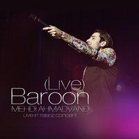 Mehdi Ahmadvand - 'Baroon (Live)'