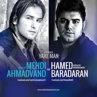 Mehdi Ahmadvand - 'Yare Man (Ft Hamed Baradaran)'