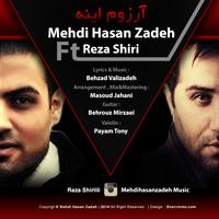 Mehdi Hasanzadeh - 'Arezoom Ine (Ft Reza Shiri)'
