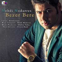 Mehdi Modarres - 'Bezar Bere'