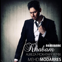 Mehdi Modarres - 'Khabam Nemibare (Alireza Mokhtary Remix)'