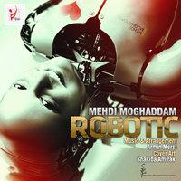 Mehdi Moghadam - 'Robotic'