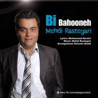 Mehdi Rastegari - 'Bi Bahoone'