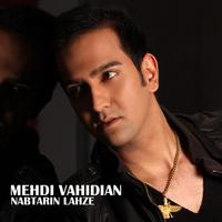 Mehdi Vahidian - 'Nabtarin Lahze'