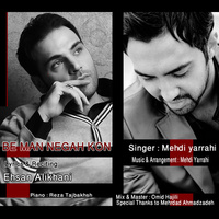 Mehdi Yarrahi - 'Be Man Negah Kon'