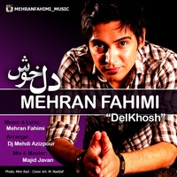 Mehran Fahimi - 'Delkhosh'