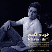 Mehran Fahimi - 'Khodam Goftam'
