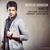 Mehrdad Nikmaram - 'Mano To'