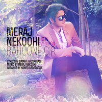 Meraj Nekoohi - 'Bahoone Gir (New Version)'