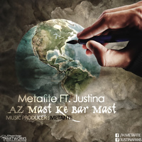 Metafite - 'Az Mast Ke Bar Mast (Ft Justina)'