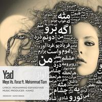 Meysam Dalaei - 'Yad (Ft Mohammad Tiam & Faraz)'