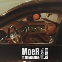 MoeR - 'Citizene Fazam (Ft Navid Alba)'