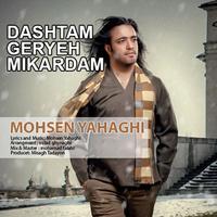 Mohsen Yahaghi - 'Dashtam Gerye Mikardam'