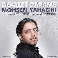 Mohsen Yahaghi - 'Dooset Darame'