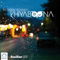 Mohsen Yeganeh - 'Khiyaboona (Kazillion Edit)'