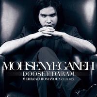 Mohsen Yeganeh - 'Dooset Daram (Club Mix)'