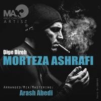 Morteza Ashrafi - 'Dige Direh'