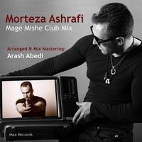 Morteza Ashrafi - 'Mage Mishe (Clube Mix)'