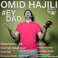 Omid Hajili - 'Ey Dad'