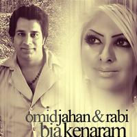 Omid Jahan - 'Bia Kenaram (Ft Rabi)'
