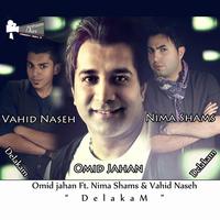 Omid Jahan - 'Delakam (Ft Vahid Naseh & Nima Shams)'