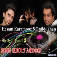 Omid Jahan - 'Mix Aroosi (Ft Hessam Karamooz)'