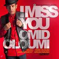 Omid Oloumi - 'I Miss You'