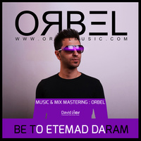 ORBEL - 'Be To Etemad Daram'